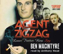 Agent Zig Zag (Agent Zig Zag Love Traitor Hero) - Ben Macintyre