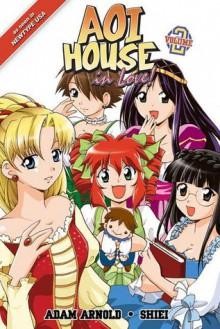 Aoi House In Love Vol 2: Happy Endings - Adam Arnold, Shiei