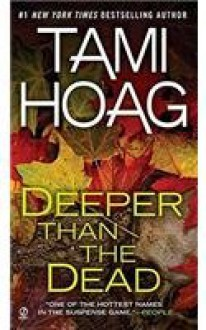 Deeper Than the Dead - Tami Hoag