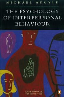 The Psychology of Interpersonal Behaviour (Penguin Psychology) - Michael Argyle