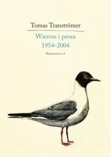 Wiersze i proza 1954-2004 - Tomas Tranströmer, Magdalena Wasilewska-Chmura, Leonard Neuger