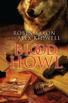 Blood Howl - Robin Saxon,Alex Kidwell