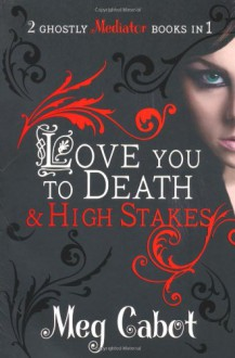 Love You to Death & High Stakes - Meg Cabot