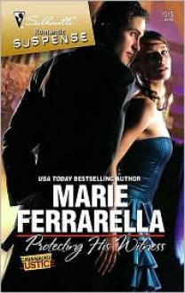 Protecting His Witness (Cavanaugh Justice # 13) (Silhouette Romantic Suspense #1515) - Marie Ferrarella