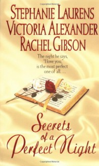 Secrets of a Perfect Night - Stephanie Laurens,Victoria Alexander,Rachel Gibson