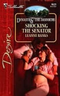 Shocking the Senator - Leanne Banks