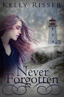 Never Forgotten (Never Forgotten Series Book 1) - Kelly Risser