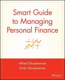 Smart Guide to Managing Personal Finance - Alfred Glossbrenner, Emily Glossbrenner