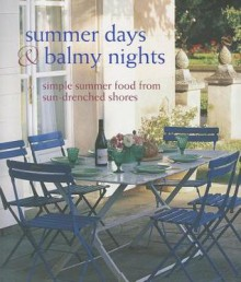 Summer Days & Balmy Nights: Simple Summer Food from Sun-Drenched Shores - Ryland Peters & Small