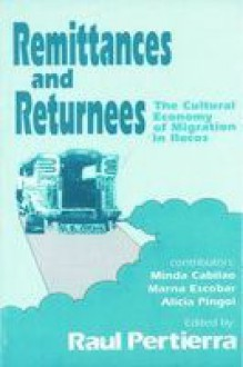 Remittances and Returnees: The Cultural Economy of Migration in Ilocos - Raul Pertierra, Minda Cabilao, Marna Escobar, Alicia Pingol