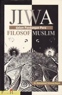 Jiwa dalam Pandangan Para Filosof Muslim - Muhammad 'Utsman Najati