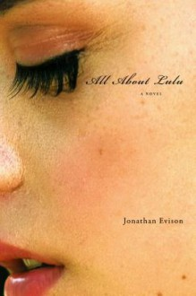 All about Lulu - Jonathan Evison