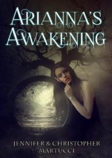 Arianna's Awakening (Arianna Rose Part 1 & The Awakening Part 2) - Jennifer Martucci, Christopher Martucci
