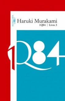 1Q84 - Livro 3 (Portuguese Edition) - Haruki Murakami