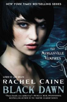 Black Dawn (The Morganville Vampires, #12) - Rachel Caine