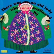 There Was an Old Lady Who Swallowed a Fly (Classic Books with Holes) - Pam Adams