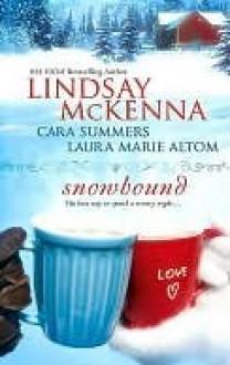 Snowbound: A Healing SpiritAunt Delia's LegacyCaught By Surprise - Lindsay McKenna, Cara Summers, Laura Marie Altom