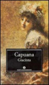 Giacinta - Luigi Capuana, Marina Paglieri, Guido Davico Bonino