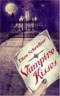 Vampire Kisses - Ellen Schreiber