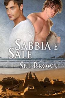Sabbia e sale (Serie Sull'Isola di Wight Vol. 1) (Italian Edition) - Sue Brown, Valeria Presti