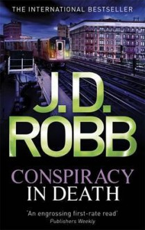 Conspiracy in Death (In Death #8) - J.D. Robb