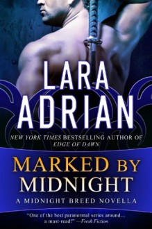 Marked by Midnight: A Midnight Breed Novella (Midnight Breed Vampire Romance) - Lara Adrian