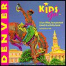 Denver: A Fun-Filled, Fact-Packed, Travel & Activity Book - Kelly Milner Halls