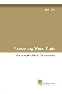 Forecasting World Trade - Edith Skriner