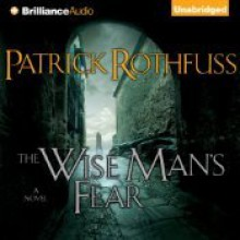 The Wise Man's Fear - Patrick Rothfuss, Nick Podehl