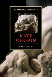 The Cambridge Companion to Kate Chopin - Janet Beer