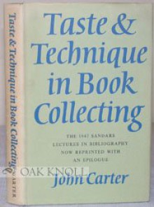Taste & technique in book collecting;: With an epilogue - John Carter