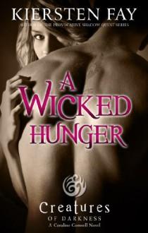 A Wicked Hunger - Kiersten Fay