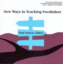 New Ways in Teaching Vocabulary - I.S.P. Nation, Jack C. Richards