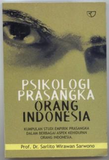 Psikologi Prasangka Orang Indonesia - Sarlito Wirawan Sarwono