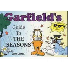 Garfield's Guide To The Seasons - Jim Davis