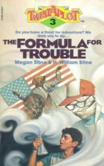 The Formula for Trouble - Megan Stine, William Stine