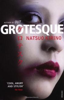 Grotesque - Natsuo Kirino, Rebecca Copeland
