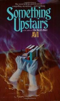 Something Upstairs By Avi - -Author-