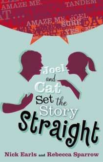 JOEL AND CAT SET THE STORY STRAIGHT - Nick and Sparrow, Rebecca Earls