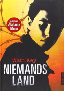 Niemandsland - Watt Key, Wolfgang Staisch, Jacqueline Csuss