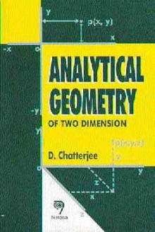 Analytical Geometry of Two Dimensions - D. Chatterjee
