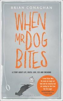 When Mr Dog Bites - Brian Conaghan