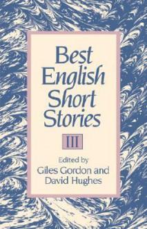 Best English Short Stories III - Giles Gordon