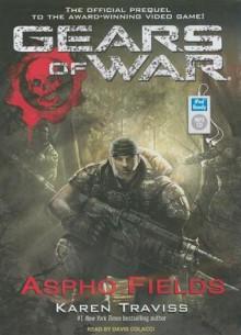 Aspho Fields (Gears of War) - Karen Traviss, David Colacci