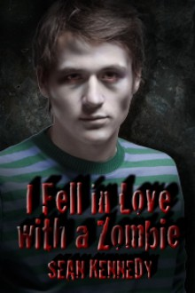 I Fell in Love with a Zombie - Sean Kennedy