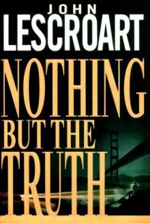 Nothing but the Truth (Dismas Hardy) - John Lescroart