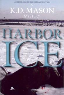 Harbor Ice - K.D. Mason