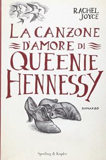 La canzone d'amore di Queenie Hennessy - Rachel Joyce, A. Davidson