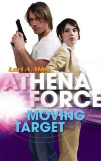 Moving Target (Athena Force) - Lori A. May