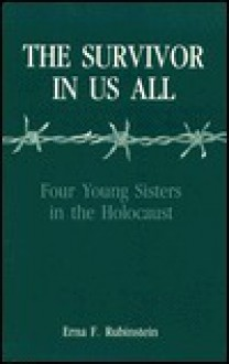 The Survivor In Us All: A Memoir Of The Holocaust - Erna F. Rubinstein